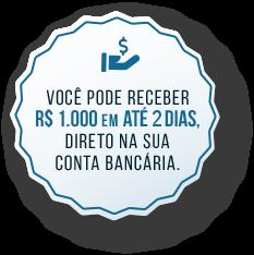 Selo: Você pode receber R$ 1.000 em até 7 dias, direto na sua conta bancária.